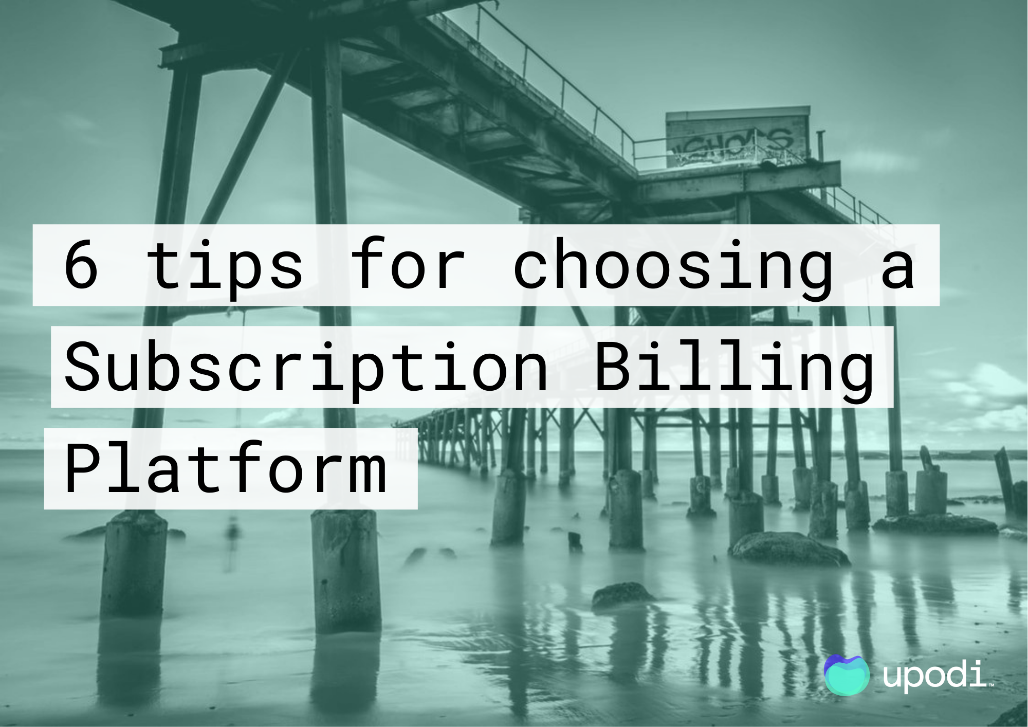 6 Tips for Choosing a Subscription Billing Platform (1)